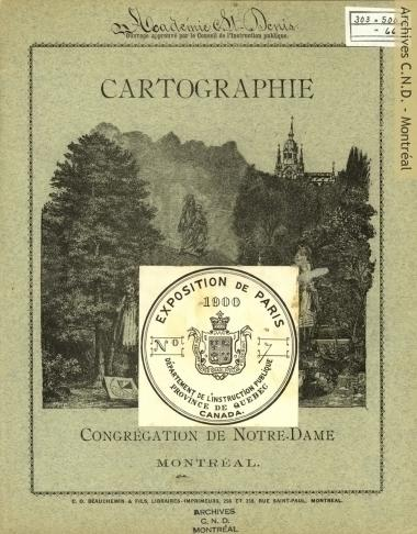 Frontispiece and extracts from a book on cartography published by the Congrégation de Notre-Dame presented at the Exposition Universelle of 1900 in Paris